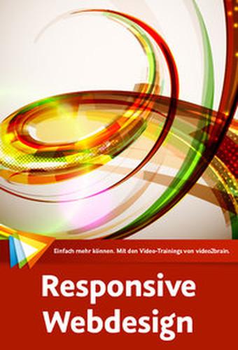 Responsive Webdesign – Das große Training Flexible Webseiten konzipieren und erstellen – Neuauflage 2015