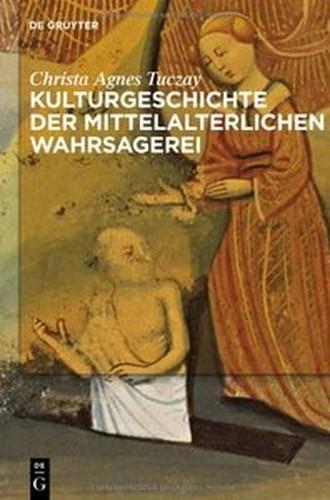 """Christa Agnes Tuczay, """"Kulturgeschichte der mittelalterlichen Wahrsagerei"""""""