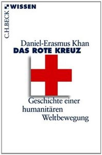 Das Rote Kreuz: Geschichte einer humanitären Weltbewegung (Repost)