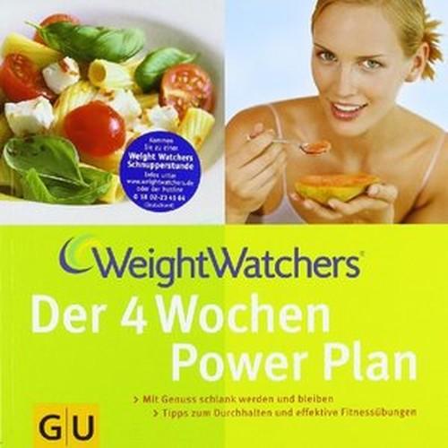Weight Watchers Der 4 Wochen Power Plan: Mit Genuss schlank werden und bleiben [Repost]