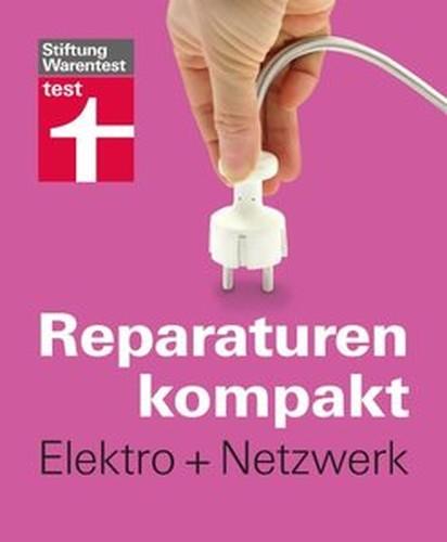 Reparaturen kompakt Elektro + Netzwerk (Repost)