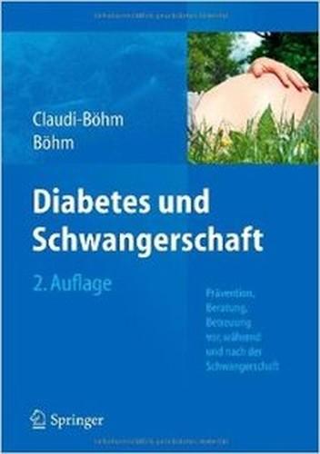Diabetes und Schwangerschaft: Prävention, Beratung, Betreuung vor, während und nach der Schwangerschaft (Auflage: 2)
