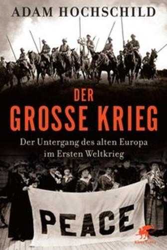 Der Große Krieg: Der Untergang des Alten Europa im Ersten Weltkrieg [Repost]