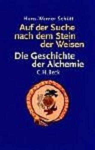 Auf der Suche nach dem Stein der Weisen: Die Geschichte der Alchemie