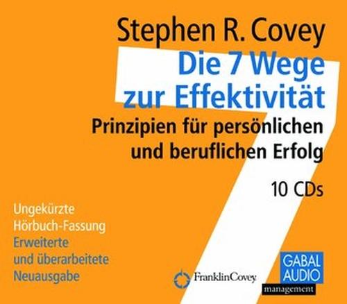 """Stephen R. Covey, """"Die 7 Wege zur Effektivität: Prinzipien für persönlichen und beruflichen Erfolg"""""""
