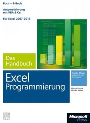 Microsoft Excel Programmierung  Das Handbuch. Automatisierung mit VBA & Co  Für Excel 2007  2013