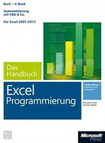 Microsoft Excel Programmierung  Das Handbuch. Automatisierung mit VBA & Co  Für Excel 2007  2013 (repost)