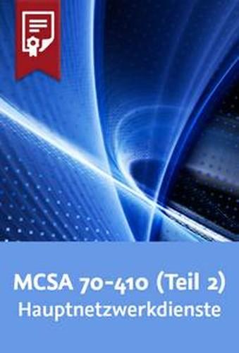 Video2Brain MCSA 70410 (Teil 2) – Windows Server 2012 R2Hauptnetzwerkdienste