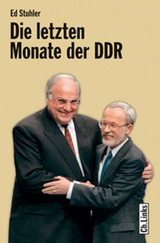 Die letzten Monate der DDR  Die Regierung de Maizière und ihr Weg zur deutschen Einheit
