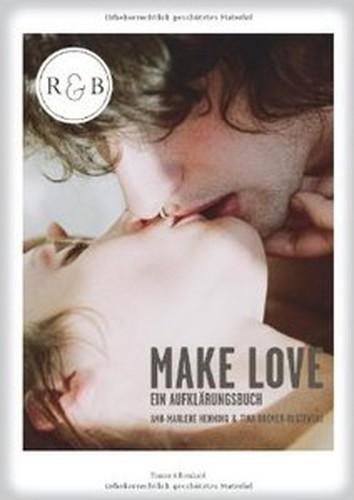 Make Love: Ein Aufklärungsbuch, Auflage: 9