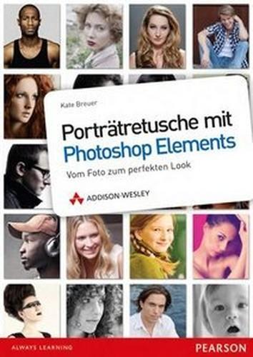 Porträtretusche mit Photoshop Elements. Vom Foto zum perfekten Look (Repost)