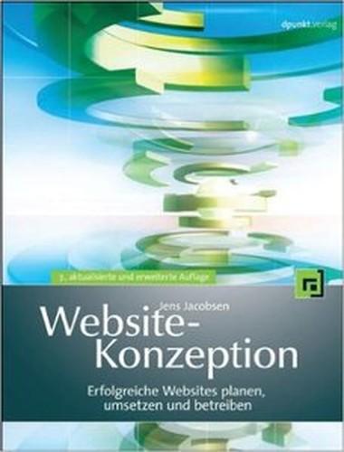 WebsiteKonzeption: Erfolgreiche Websites planen, umsetzen und betreiben, Auflage: 7