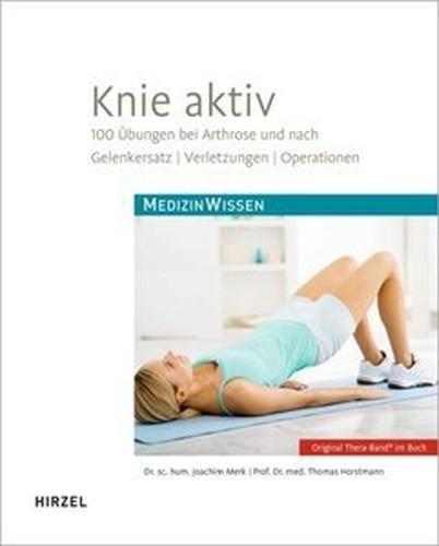 Knie aktiv: 100 Übungen bei Arthrose und nach Gelenkersatz, Verletzungen, Operationen (Repost)