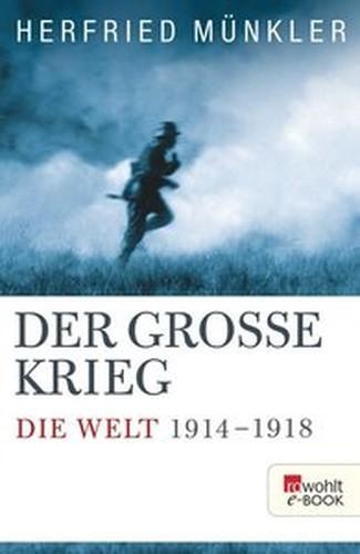 Herfried Münkler Der Grosse Krieg Die Welt 1914 bis 1918