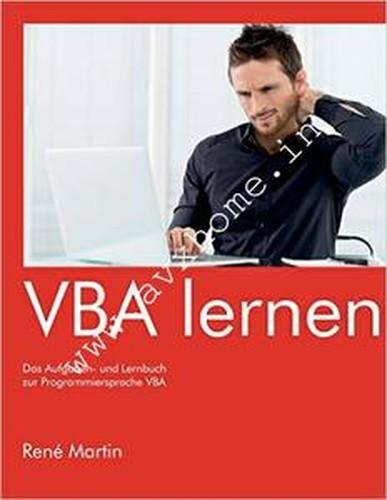 VBA lernen: Das Aufgaben und Lernbuch zur Programmiersprache VBA