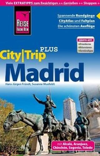 Reise KnowHow CityTrip PLUS Madrid: Reiseführer mit Faltplan