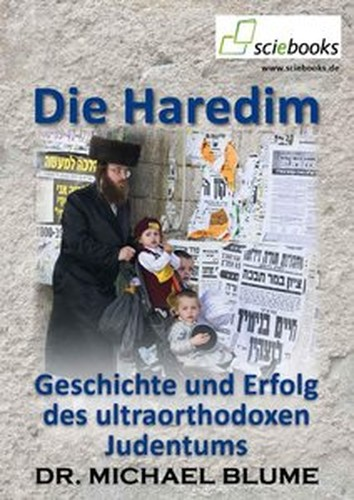 Michael Blume Die Haredim Geschichte und Erfolg des ultraorthodoxen Judentums