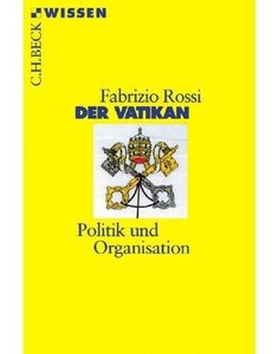 Fabrizio Rossi Der Vatikan: Politik und Organisation