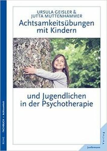 Achtsamkeitsübungen mit Kindern und Jugendlichen in der Psychotherapi