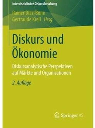 Diskurs und Ökonomie: Diskursanalytische Perspektiven auf Märkte und Organisationen (Auflage: 2)