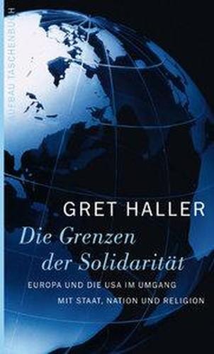 Die Grenzen der Solidarität. Europa und die USA im Umgang mit Staat, Nation und Religion (Repost)