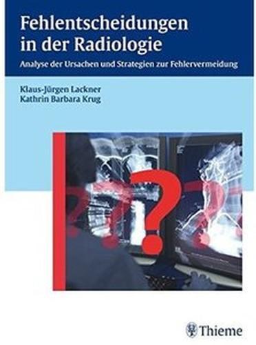 Fehlentscheidungen in der Radiologie: Analyse der Ursachen und Strategien zur Fehlervermeidung
