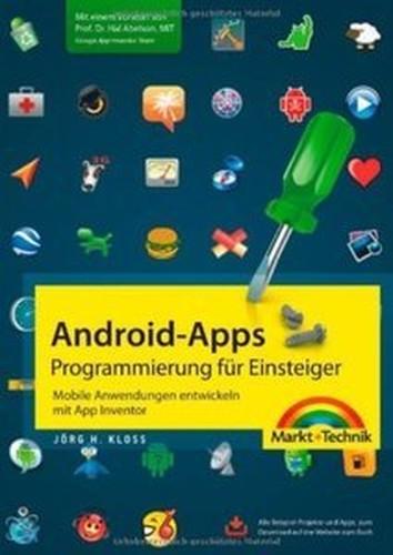AndroidApps Programmierung für Einsteiger: Mobile Anwendungen entwickeln mit App Inventor