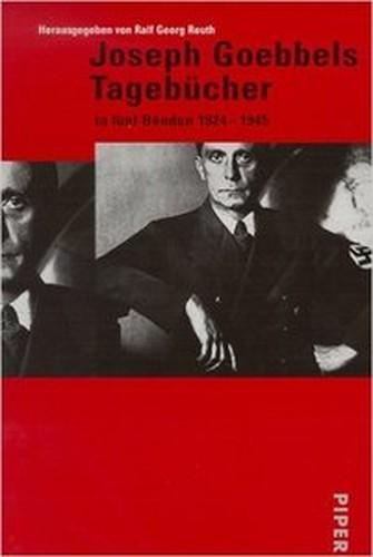 Joseph Goebbels. Tagebücher 1924 1945