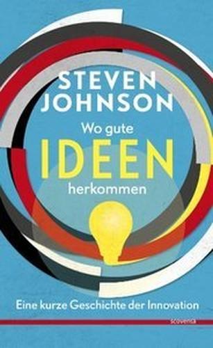 Wo gute Ideen herkommen: Eine kurze Geschichte der Innovation (Repost)