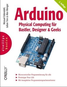 Arduino Physical Computing für Bastler, Designer und Geeks, 2. Auflage (Repost)