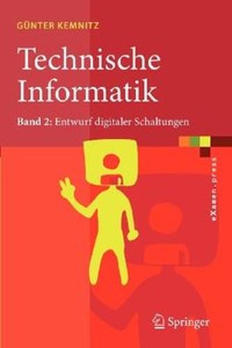 Technische Informatik: Band 2: Entwurf digitaler Schaltungen (repost)