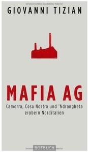 Mafia AG: Camorra, Cosa Nostra und 39;Ndrangheta erobern Norditalien (repost)