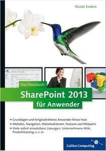 SharePoint 2013 für Anwender: Das Praxisbuch mit vielen sofort einsetzbaren Lösungen