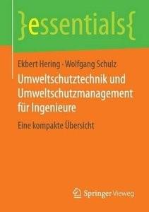 Umweltschutztechnik und Umweltschutzmanagement für Ingenieure: Eine kompakte Übersicht (Essentials)