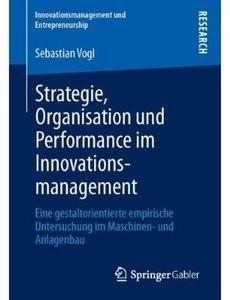 Strategie, Organisation und Performance im Innovationsmanagement