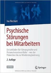 Psychische Störungen bei Mitarbeitern: Ein Leitfaden für Führungskräfte und Personalverantwortliche, Auflage: 2