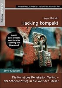 Hacking kompakt: Die Kunst des Penetration Testing der Einstieg in die Welt der
