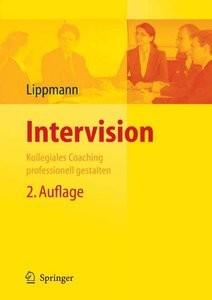 Intervision: Kollegiales Coaching professionell gestalten, 2. Auflage (repost)