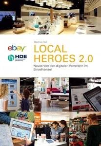 Local Heros 2.0: Neues von den digitalen Vorreitern im Einzelhandel
