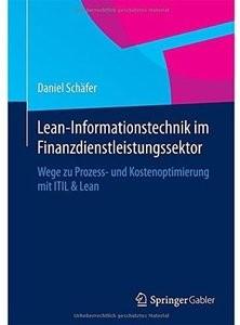 LeanInformationstechnik im Finanzdienstleistungssektor: Wege zu Prozess und Kostenoptimierung mit ITIL & Lean