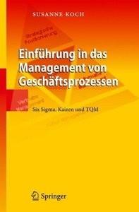 Einführung in das Management von Geschäftsprozessen: Six Sigma, Kaizen und TQM (Repost)