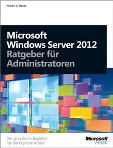 Microsoft Windows Server 2012 Ratgeber für Administratoren (repost)