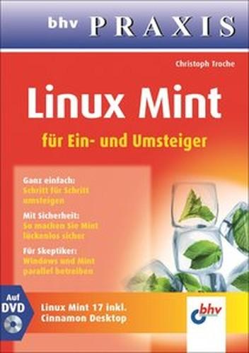 Linux Mint (bhv Praxis): Für Ein und Umsteiger