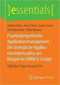 Projektübergreifendes Applikationsmanagement Der strategische Applikationslebenszyklus am Beispiel des BMW QCockpit