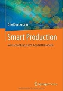 Smart Production: Wertschöpfung durch Geschäftsmodelle (Repost)