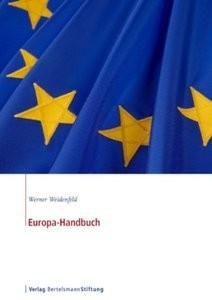 EuropaHandbuch: Band 1: Die Europäische Union Politisches System und Politikbereiche. Band 2: Die Staatenwelt Europas (re)