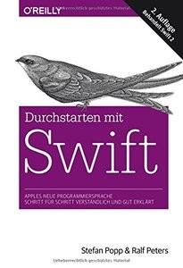 Durchstarten mit Swift: Apples neue Programmiersprache Schritt für Schritt verständlich und gut erklärt