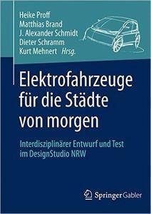 Elektrofahrzeuge für die Städte von morgen: Interdisziplinärer Entwurf und Test im DesignStudio NRW