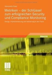 Metriken der Schlüssel zum erfolgreichen Security und Compliance Monitoring: Design, Implementierung und... (repost)