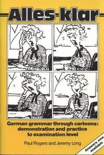 Alles Klar: With Answer Key: German Grammar Through Cartoons Demonstration and Practice to Examination Level